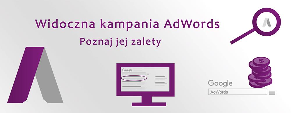 Widoczna kampania AdWords – Poznaj jej zalety